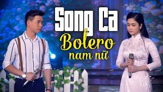 Song Ca Bolero Nam Nữ Hay Nhất 2021 | Tuyển Chọn Những Ca Khúc Trữ Tình Song Ca Hay Nhất 2021