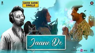 Jaane De – Atif Aslam – Qarib Qarib Singlle