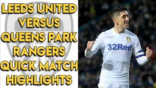 Leeds United 2-1 Queens Park Rangers Quick Match Highlights - Championship 8/12/18