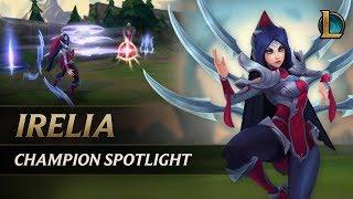 Irelia Champion Spotlight | Gameplay - League of Legends