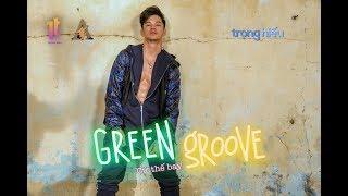 Trọng Hiếu - GReen GRoove (Cứ Thế Bay) | Official Music Video