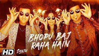 Bhopu Baj Raha Hain – Sanju Video HD