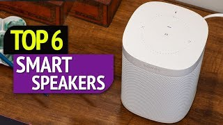 TOP 6: Smart Speakers 2018
