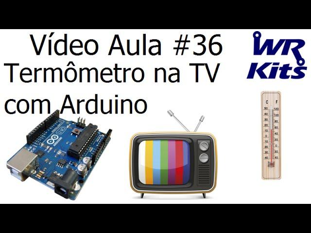 TERMÔMETRO NA TV COM ARDUINO | Vídeo Aula #36