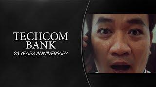 TECHCOM BANK (23 YEARS ANNIVERSARY) (PART.1)