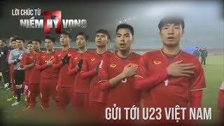11 Niềm Hy Vọng | Tiếp lửa U23 Việt Nam