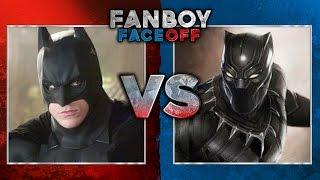 Batman vs Black Panther: Fanboy Faceoff