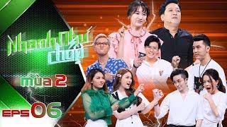 Nhanh Như Chớp Mùa 2 | Tập 06 Full HD: Ưng Hoàng Phúc nhắc Gil Lê lộ liễu bị phát hiện và cái kết