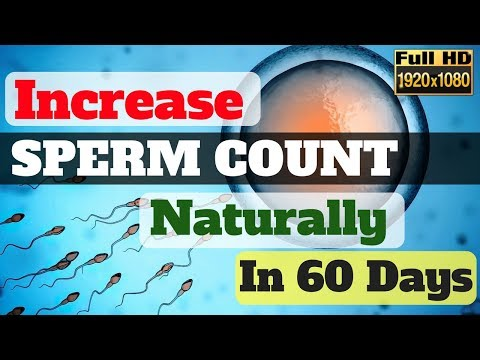 How to Increase Sperm Count Naturally