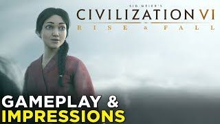 Civilization VI: Rise and Fall — HANDS-ON Impressions & Gameplay!