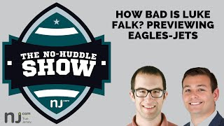 Eagles-Jets preview: Just how bad is Luke Falk? Plus, game predictions