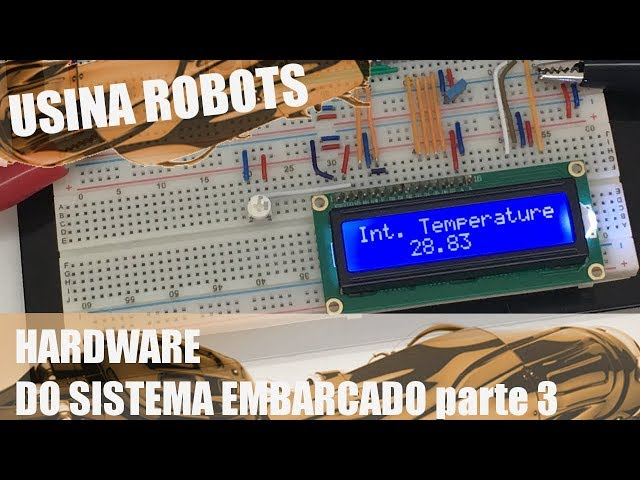 HARDWARE DO SISTEMA EMBARCADO (p3) | Usina Robots US-2 #078