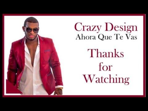 Crazy Design - Ahora Que Te Vas (Letra)