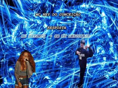 Baixar MC Ney - Resposta ''Mc Beyonce - Se Eu Descobrir'' Lançamento 2012