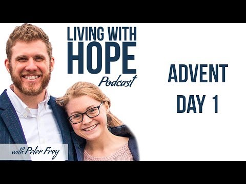 A PRAYER FOR ADVENT | Living with Hope Podcast - Advent Day 1