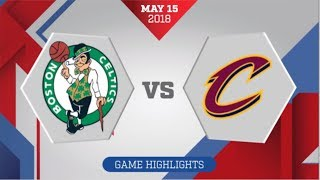Cleveland Cavaliers vs Boston Celtics ECF Game 2: May 15, 2018