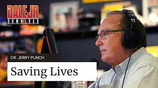 Dale Jr. Download: Dr. Jerry Punch - Saving Lives