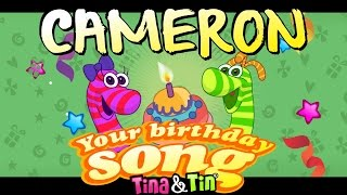 Tina & Tin Happy Birthday CAMERON