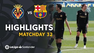 Highlights Villarreal CF vs FC Barcelona (1-2)