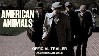 American Animals (2018) | Official US Trailer HD HD