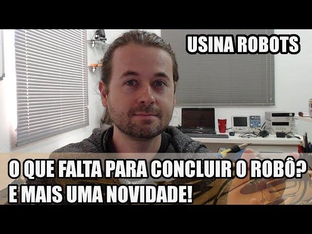 NOVIDADE INCRÍVEL E O QUE FALTA NO ROBÔ? | Usina Robots US-2 #145