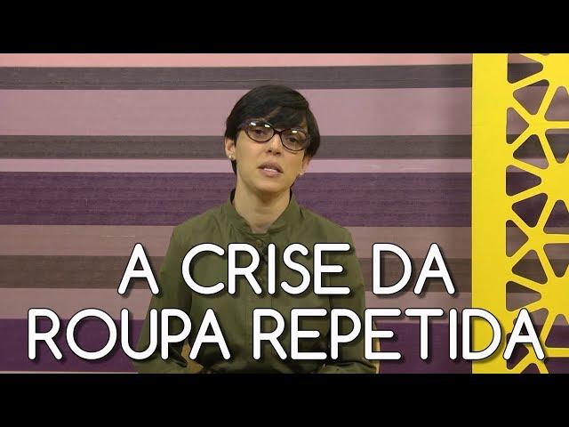 #50Crises - A crise da roupa repetida
