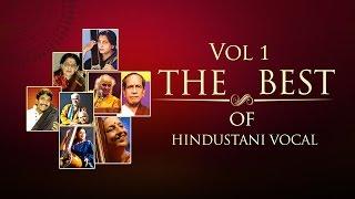 The Best Of Hindustani Vocal I Vol 1 I Classical I Vocal I Bhimsen Joshi
