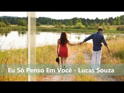 Baixar ♥ Eu Só Penso Em Você - Lucas Souza ♥