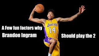 """A few fun factors why Ingram should play the """"shooting guard"""" position."""