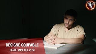 Désigné coupable :  bande-annonce VOST