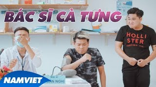 Phim Hài 2017 Bác Sĩ Cà Tưng - Xuân Nghị, Thanh Tân, Duy Phước, Nhi Ruby