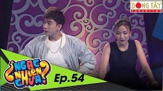 NGẠC NHIÊN CHƯA | TẬP 54 FULL HD: CHI DÂN- LINH LYBEE- MINH CHÍ- NAM ANH (12/10/2016)
