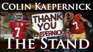 Colin Kaepernick - The Stand