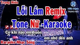 karaoke Lỗi Lầm Remix Tone Nữ   Nhạc Sống   lỗi lầm remix karaoke beat nữ   Trọng Hiếu  
