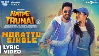 Natpe Thunai | Morattu Single Song Lyric Video | Hiphop Tamizha | Anagha | Sundar C