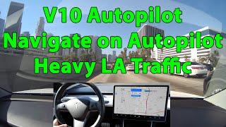 Tesla V10 | Autopilot vs Navigate on Autopilot | Heavy LA Traffic