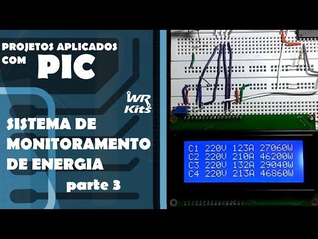 SISTEMA DE MONITORAMENTO DE ENERGIA (parte 3) | Projetos Aplicados com PIC #21