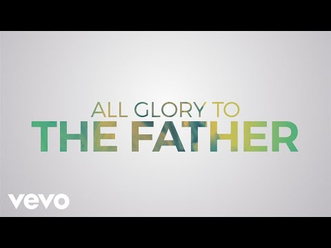 Matt Redman - All Glory (Lyric Video) ft. Kierra Sheard