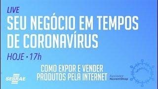 Como expor e vender seus produtos pela internet em tempos de coronavírus?