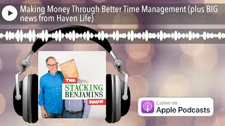 Making Money Through Better Time Management (plus BIG news from Haven Life)
