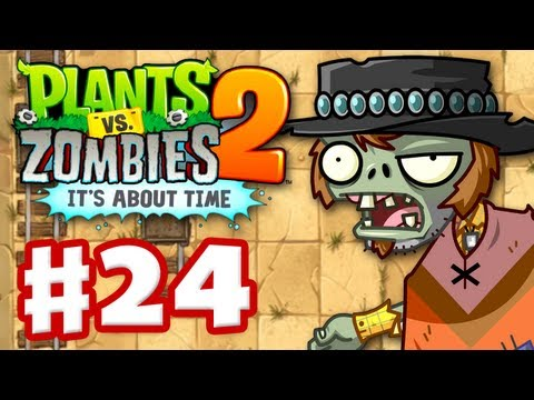Plants Vs. Zombies 2: It's About Time - Gameplay Walkthrough Part 24 - Wild West (iOS) - Smashpipe Games