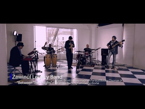 Zawinul Legacy Band | Between The Thighs (Official Music Video)