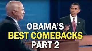 Obama's Best Comebacks and Rebuttal Moments - Part 2