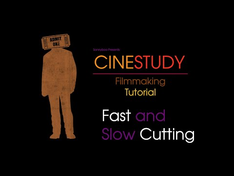 Moviemaking Techniques: Fast and Slow Cutting