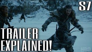 Official Season 7 Trailer Explained! - Game of Thrones Season 7 Trailer Breakdown w/Spoilers