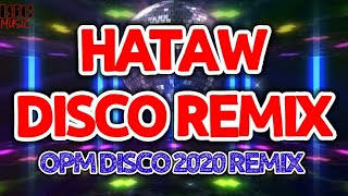 BEST NONSTOP HATAW DISCO REMIX OPM DISCO 2020 COLLECTION_50:24
