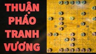 Ván Cờ Thuận Pháo Nổi Tiếng Nhất Lịch Sử