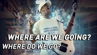 Where Are We Going [OFFICIAL] 2013 lyrics