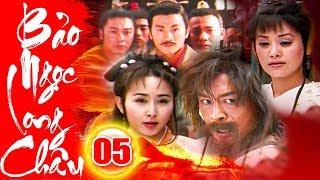 Bảo Ngọc Long Châu - Tập 5   Phim Kiếm Hiệp Trung Quốc Hay Mới Nhất 2018 - Phim Bộ Thuyết Minh