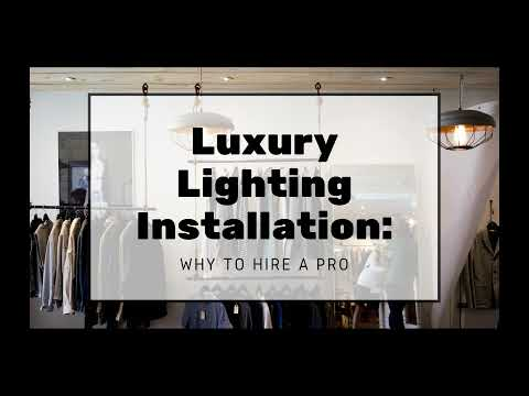 Luxury Lighting Installation: Why to Hire a Pro